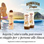 Concorso Hawaiian Tropic: vinci viaggio alle Hawaii